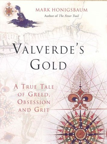 Vaverde's Gold: A True Tale of Greed,: Honigsbaum, Mark