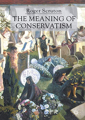 9780333912447: The Meaning of Conservatism