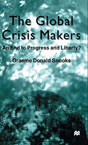 9780333912775: The Global Crisis Makers: An End to Progress and Liberty?