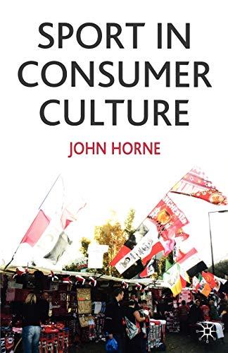 9780333912867: Sport In Consumer Culture