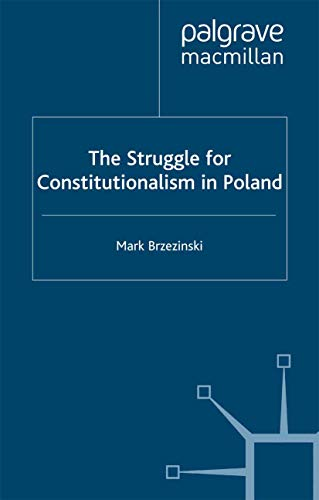 9780333912942: The Struggle for Constitutionalism in Poland (St Antony's Series)