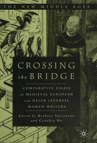 9780333913925: Crossing the Bridge: Comparative Essays on Medieval European and Heian Japanese Women Writers (The New Middle Ages)