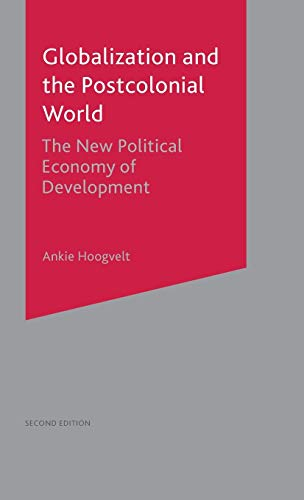 9780333914199: Globalization and the Postcolonial World: The New Political Economy of Development