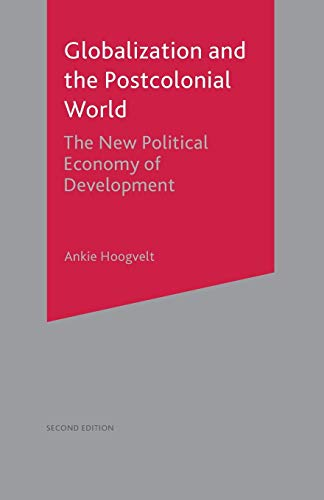9780333914205: Globalization and the Postcolonial World: The New Political Economy of Development