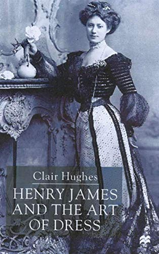 9780333914304: Henry James and the Art of Dress