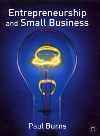 Entrepreneurship and Small Business (0333914732) by Burns, Paul