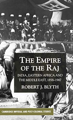 9780333914755: The Empire of the Raj: Eastern Africa and the Middle East, 1858-1947