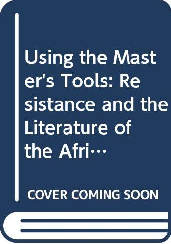 9780333915301: Using the Master's Tools: Resistance and the Literature of the African and South Asian Diasporas