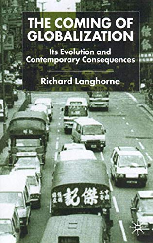 9780333917770: The Coming of Globalization: Its Evolution and Contemporary Consequences
