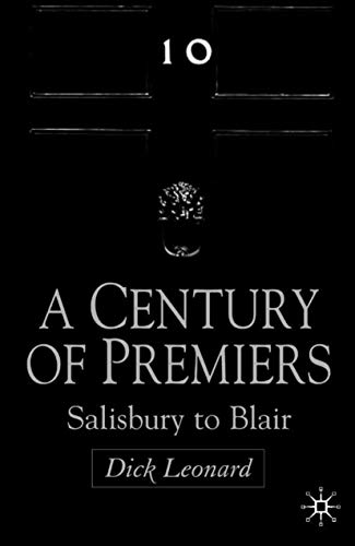 9780333918395: A Century of Premiers: Salisbury to Blair