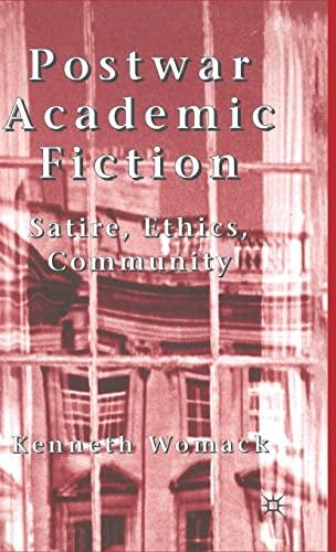9780333918821: Postwar Academic Fiction: Satire, Ethics, Community