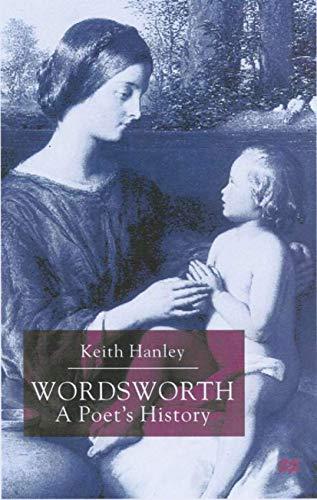 Wordsworth: A Poet's History (0333918835) by K. Hanley