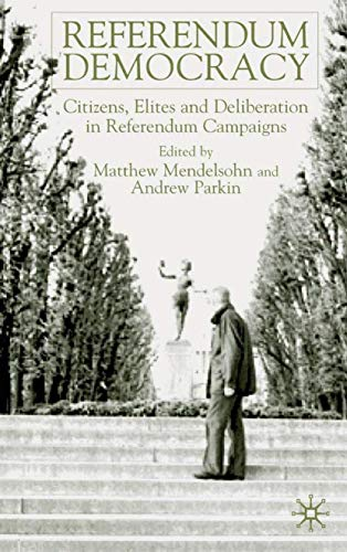 9780333918890: Referendum Democracy: Citizens, Elites and Deliberation in Referendum Campaigns