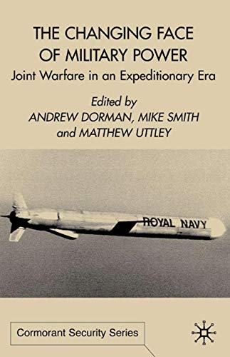 9780333918920: The Changing Face of Military Power: Joint Warfare in an Expeditionary Era