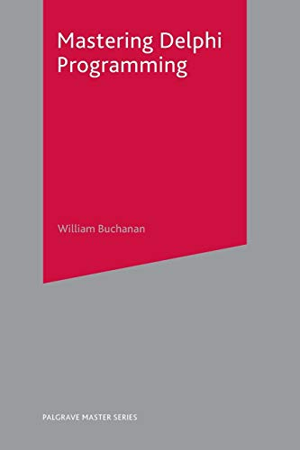 Mastering Delphi Programming (Palgrave Master Series): Buchanan, William