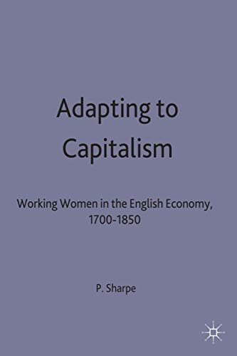 9780333919019: Adapting to Capitalism: Working Women in the English Economy, 1700–1850 (Studies in Gender History)