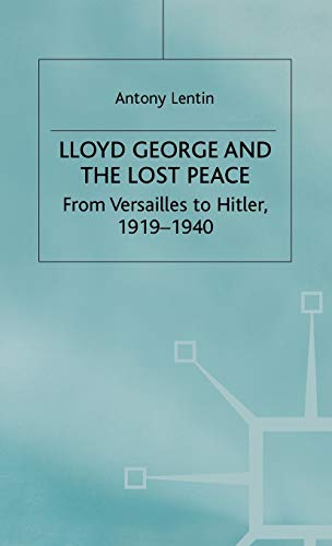 9780333919613: Lloyd George and the Lost Peace: From Versailles to Hitler, 1919-1940
