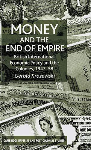 Money and the End of Empire: British: Krozewski, Gerold