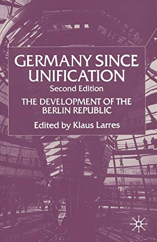 9780333919996: Germany Since Unification, Second Edition: The Development of the Berlin Republic