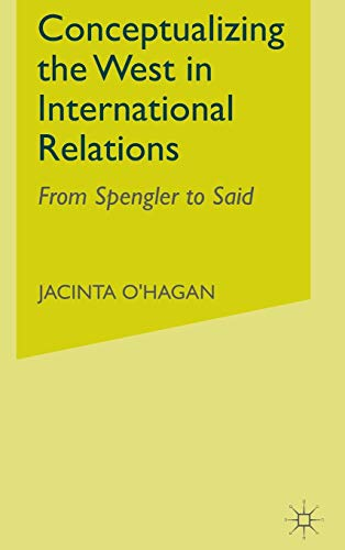 9780333920374: Conceptualizing The West In International Relations: From Spengler to Said