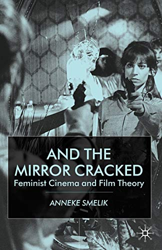9780333920411: And the Mirror Cracked: Feminist Cinema and Film Theory