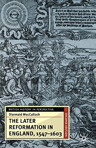 9780333921395: The Later Reformation in England, 1547-1603 (British History in Perspective)