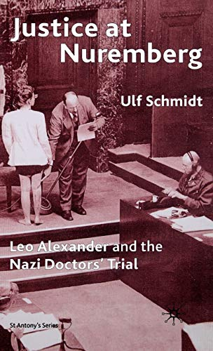 9780333921470: Justice at Nuremberg: Leo Alexander and the Nazi Doctors' Trial (St Antony's Series)