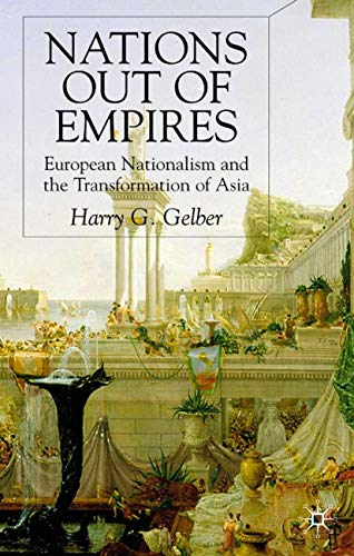 9780333921494: Nations Out of Empires: European Nationalism and the Transformation of Asia