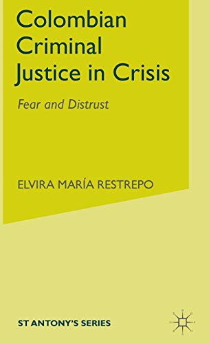 9780333921630: Colombian Criminal Justice in Crisis: Fear and Distrust (St Antony's)