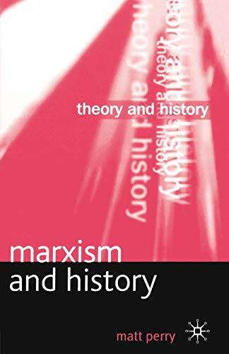 9780333922446: Marxism and History (Theory and History)