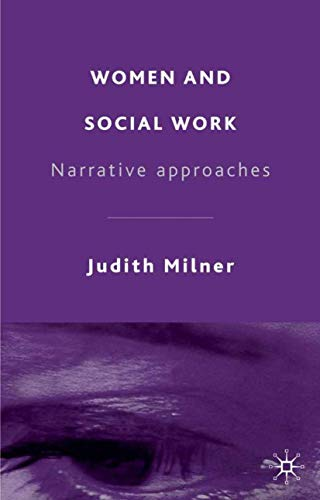 Women and Social Work: Narrative Approaches: Milner, Judith