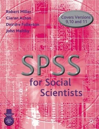 SPSS For Social Scientists (0333922867) by Robert L. Miller; Ciaran Acton; Deirdre A. Fullerton; John Maltby