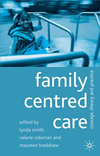 9780333922934: Family Centred Care: Concept, Theory and Practice