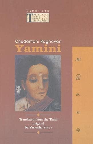 Yamini (Modern Indian Novels in Translation): Chudamani Raghavan