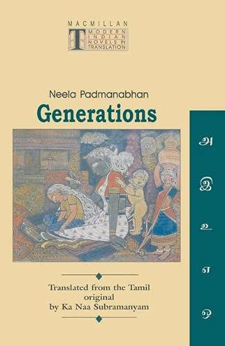 Generations (Modern Indian Novels in Translation): Neela Padmanabhan