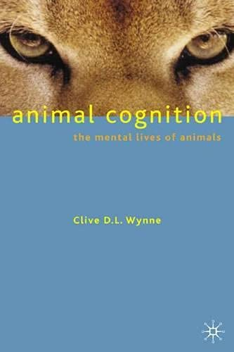 9780333923962: Animal Cognition: The Mental Lives of Animals