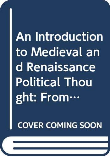 9780333925430: An Introduction to Medieval and Renaissance Political Thought: From Ambrose and Augustine to Machiavelli and More