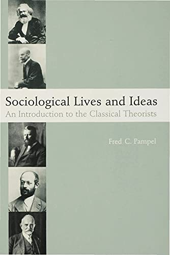 Sociological Lives and Ideas: An Introduction to: Pampel, Fred C.