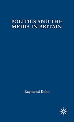 9780333926895: Politics and the Media in Britain (Contemporary Political Studies)