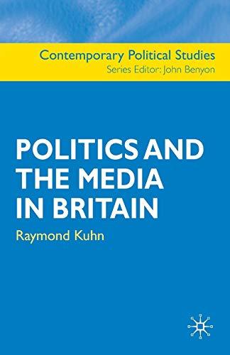 9780333926901: Politics and the Media in Britain (Contemporary Political Studies)