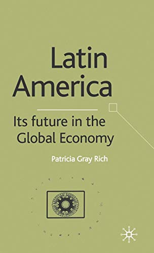 Latin America: Its Future in the Global Economy