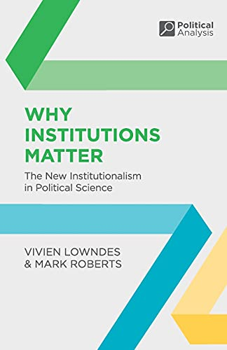 9780333929544: Why Institutions Matter: The New Institutionalism in Political Science (Political Analysis)