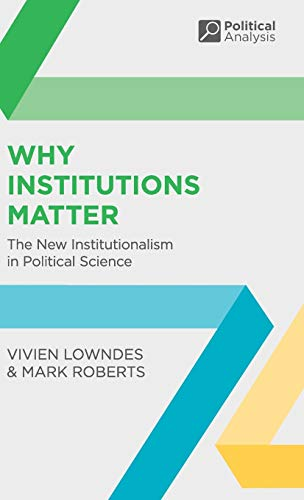 9780333929551: Why Institutions Matter: The New Institutionalism in Political Science (Political Analysis)