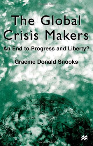 9780333929674: The Global Crisis Makers: An End to Progress and Liberty?