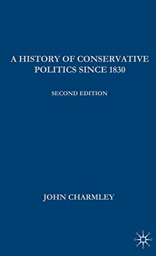 9780333929742: A History of Conservative Politics Since 1830 (British Studies Series)