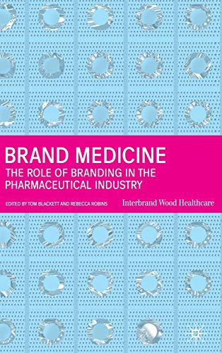 9780333930984: Brand Medicine: The Role of Branding in the Pharmaceutical Industry