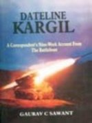 9780333934081: Dateline Kargil - A Correspondent's Nine-Week Account From the Battlefront