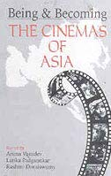9780333938201: Being and Becoming: the Cinemas of Asia