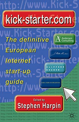 9780333945827: Kick-starter.com: The Definitive European Internet Start-up Guide