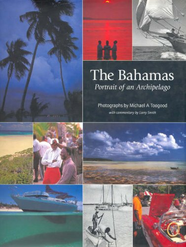 The Bahamas: Portrait of an Archipelago: Larry Smith